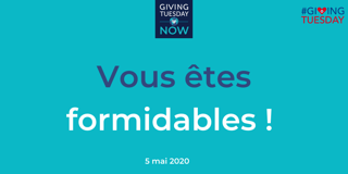 Giving tuesday now - vous êtes formidables